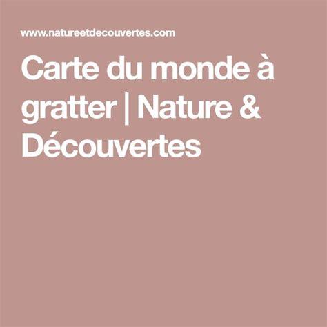 Carte De A Gratter Nature Et Decouverte by Plus De 25 Id 233 Es Uniques Dans La Cat 233 Gorie Carte Monde Sur