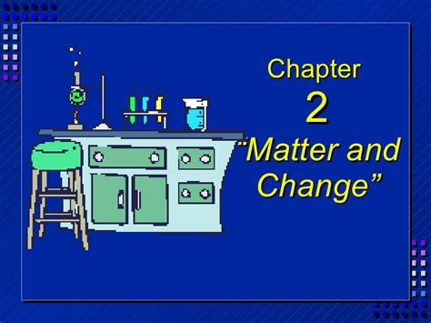 Chemistry  Chapter 2 Matter And Change