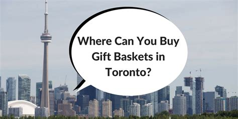 Where To Buy A In Toronto by Where Can You Buy Gift Baskets In Toronto