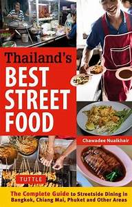 Thailand's Best Street Food: The Complete Guide to ...