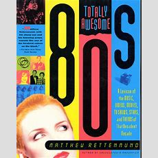 Totally Awesome 80s A Lexicon Of The Music, Videos