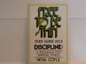 Free To Be Thin Study Guide No  2  Discipline