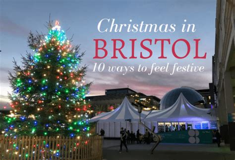 christmas in bristol 10 ways to feel festive heather