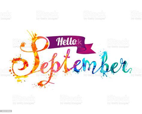 Hello September Hand Written Word Of Splash Paint Stock Illustration - Download Image Now - iStock