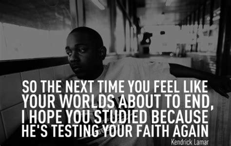 rapper kendrick lamar sayings quotes faith deep life