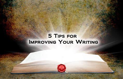 5 Tips For Improving Your Writing Anitalovettcom
