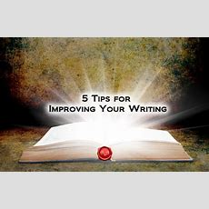 5 Tips For Improving Your Writing Anitalovettcom