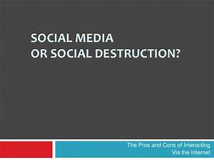 Social Media or Social Destruction?
