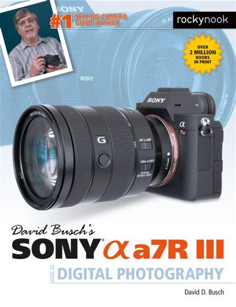 david buschs sony alpha ar iii guide  digital photography
