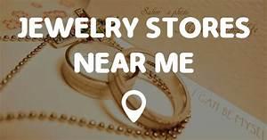 Stores Near Me : jewelry stores near me points near me ~ Orissabook.com Haus und Dekorationen