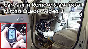 Install Car Alarm Remote Start - Nissan Quest