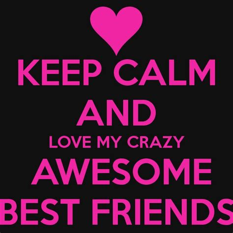 Awesome Meme Quotes - quotes on awesome friendships keep calm and love crazy awesome best friends carry wallpaper