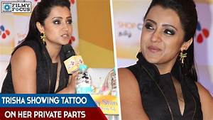 Trisha Showing Tattoo On Her Private Parts - South Focus