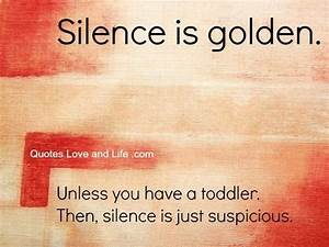 Too FUNNY! I lo... Silence Golden Quotes