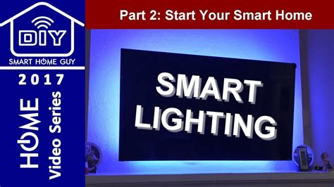 Start Smart Home by Part 2 Start Your Diy Smart Home Smart Lighting Home