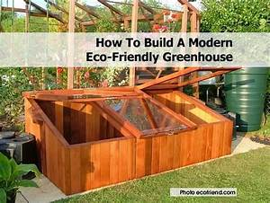 how to build a modern eco friendly greenhouse With how to build an eco friendly house