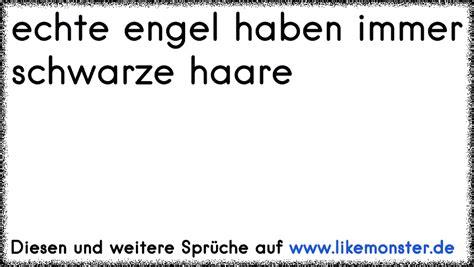 echte schwarze echte engel haben schwarze haare tolle spr 252 che und zitate auf www likemonster de