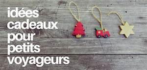 Ides Cadeaux Pour Petits Voyageurs La Grande Droute