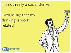 Drinking ecard: I'm not really a social drinker. I would ...