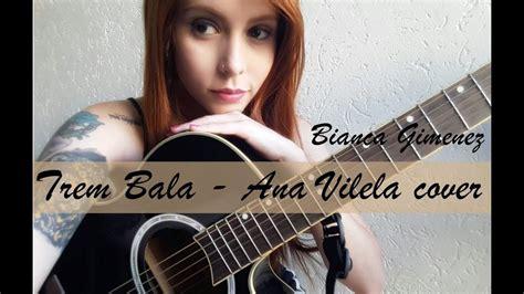 Trem Bala -ana Vilela Cover (bianca Gimenez)