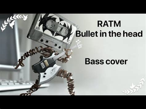 Rage Against The Machine (RATM) - Bullet In The Head (Bass ...