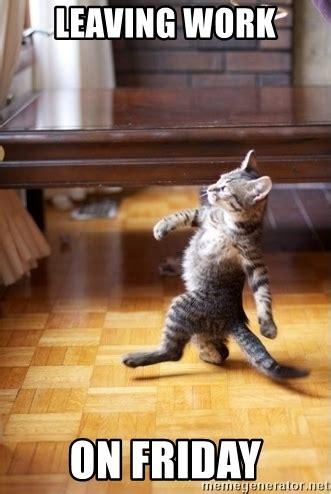 Leaving Work On Friday Meme - leaving work on friday walking cat meme generator