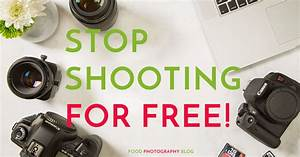 Why you should not shoot food photography jobs for free