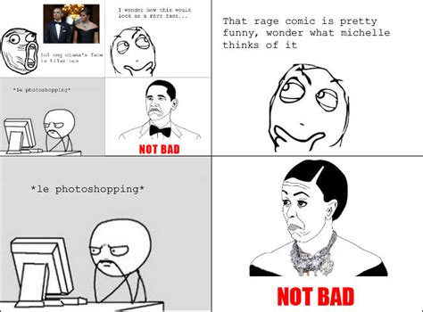 Not Bad Meme - image 141354 obama rage face not bad know your meme