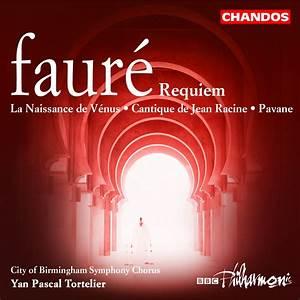 Faure: Requiem/ La Naissance de Vénus/Cantique de Jean ...