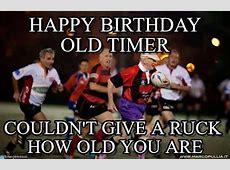 Happy Birthday Old Timer Oldies Rugby meme on Memegen