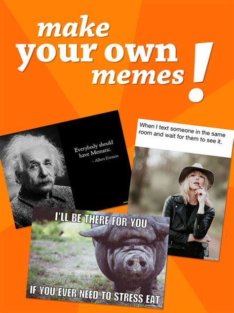 Make Your Own Meme Generator - app shopper mematic make memes your meme maker creator entertainment