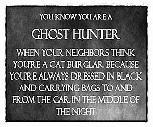 Ghost Hunting P... Haunted Places Quotes