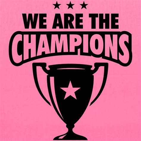 We Are The Champions Tote Bag Spreadshirt