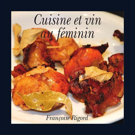 cuisine au vin cuisine et vin au feminin by zino golem issuu