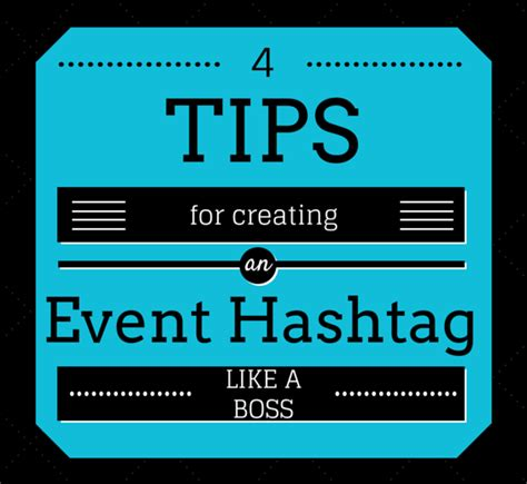 4 Tips For Creating An Event Hashtag Like A Boss