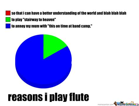 Flute Player Meme - the reasons i play flute by willow grove meme center