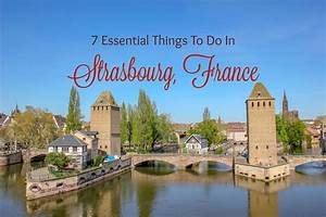 7 Essential Things To Do in Strasbourg, France ...
