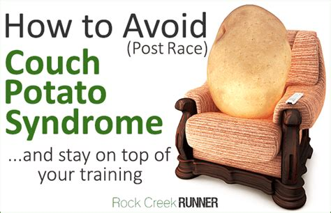 How To Avoid (postrace) Couch Potato Syndrome Rock