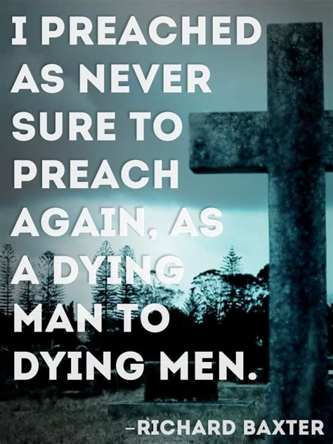preaching quote 3 richard baxter