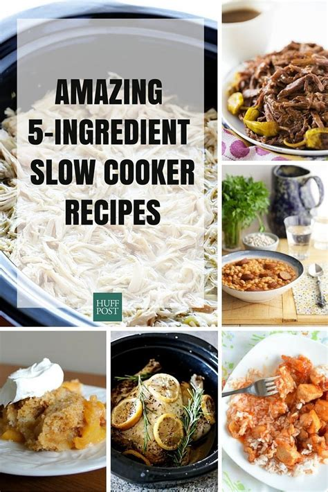 5 ingredient crock pot recipes 5 ingredient slow cooker recipes for those busy weeknights huffpost