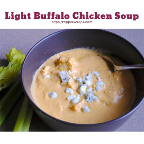 buffalo chicken soup light buffalo chicken soup pepper scraps