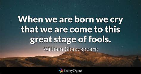 william shakespeare    born  cry