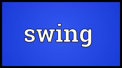 Swing It Meaning by Swing Meaning