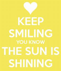 Keep Smiling Ke... Sun And Smile Quotes