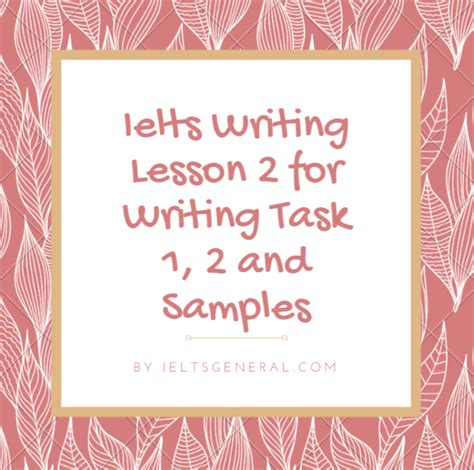 Free Ielts Writing Lesson 1 For Writing Task 1, 2 & Sample Answers