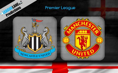 Newcastle vs Manchester United Prediction, Betting Tips ...