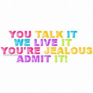 You Talk It We ... Admitting Jealousy Quotes