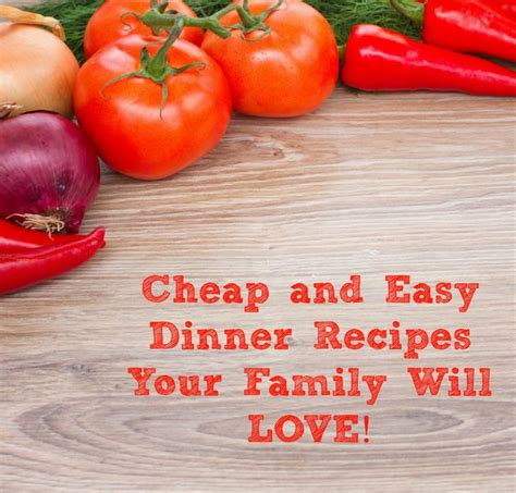 cheap and easy dinner cheap easy dinner recipes your family will love nepa mom
