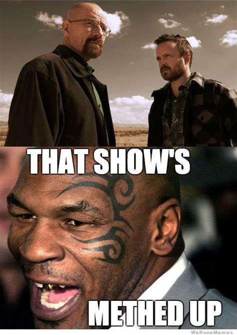 Mike Breaking Bad Meme - mike tyson s reaction to breaking bad meme collection