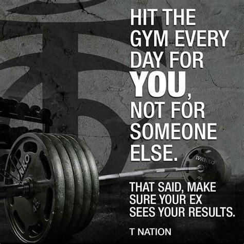 hit  gym everyday
